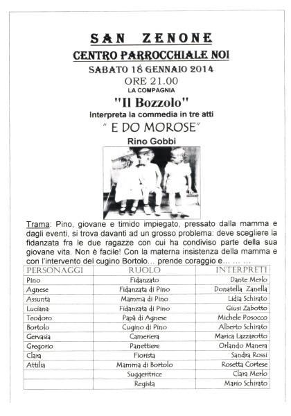 """Sabato 18 : Teatro - """"E do morose"""" della compagnia teatrale di Valrovina di Bassano. Inizio spettacolo ore 20.45 - Ingresso libero."""